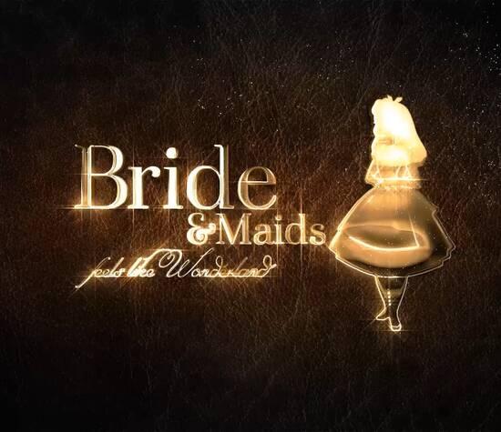 Bride&Maids ...feels like Wonderland